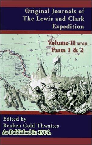 Original Journals of the Lewis and Clark Expedition, Volume - Journals Original
