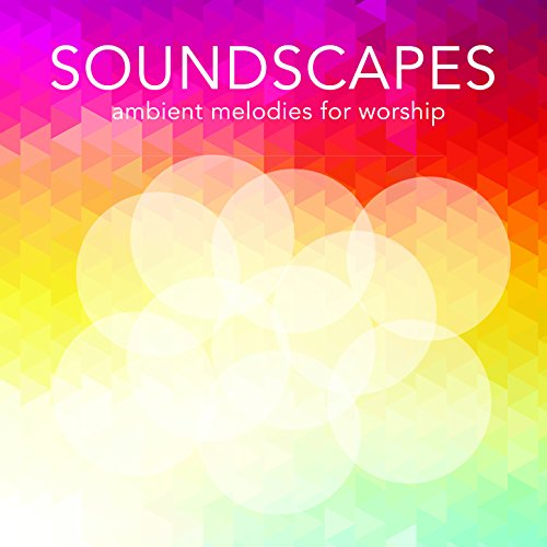 Praisecharts - Soundscapes | Ambient Melodies for Worship EP (2017)