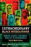 Extraordinary Black Missourians, John Wright and Sylvia Wright, 1935806475