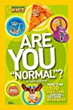 """Are You """"Normal""""?: More Than 100 Questions That Will Test Your Weirdness (National Geographic Kids)"""