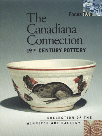 Focus Two: The Canadiana Connection: 19th Century Pottery