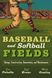 Baseball and Softball Fields: Design, Construction, Renovation, and Maintenance