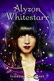 Alyzon Whitestarr, Isobelle Carmody, 0375939385