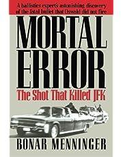 Mortal Error: The Shot That Killed JFK