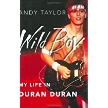 Wild Boy: My Life in Duran Duran
