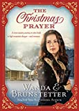 The Christmas Prayer: A cross-country journey in 1850 leads to high mountain danger_and romance.