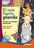 El Mas Fuerte Pierde (Spanish Edition)