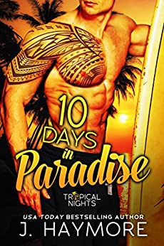10 Days in Paradise (Tropical Nights) by [Haymore, J.]