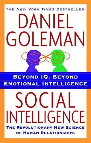 Social Intelligence New Science of Human Relationships by Goleman, Daniel [Bantam,2007] [Paperback] Reprint