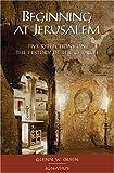 Beginning at Jerusalem, Glenn W. Olsen, 089870992X