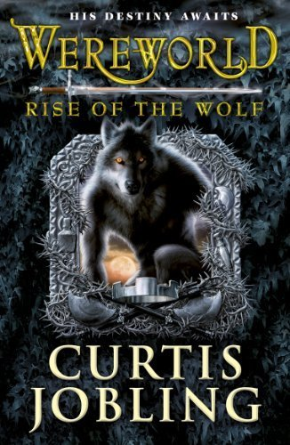 Wereworld: Rise of the Wolf (Book 1) by Jobling, Curtis (2011) Paperback
