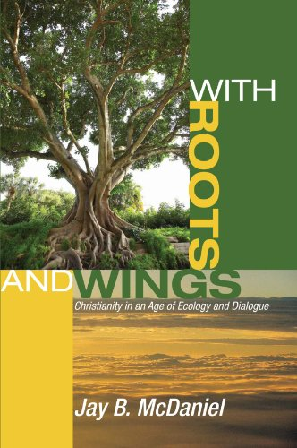 With Roots and Wings: Christianity in an Age of Ecology and Dialogue (Stock Wing)