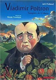 Vladimir Poltron : Vampire de 3e classe par Jack Chaboud