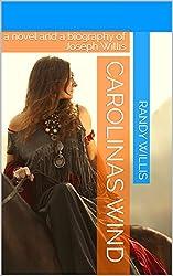 Carolinas Wind: a novel and a  biography of Joseph Willis