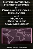 International Perspectives on Organizational Behavior and Human Resource Management, Betty J. Punnett, 0765610574