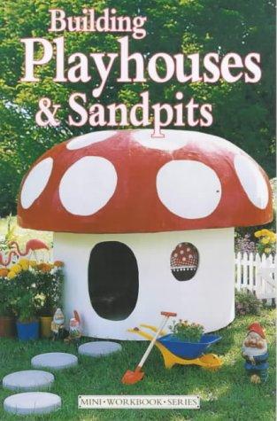 Building Playhouses and Sandpits (Mini Workbook)