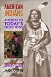 American Indians : Answers to Today's Questions, Utter, Jack, 0806133139