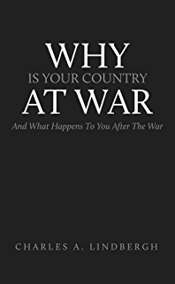 Why Is Your Country At War And What Happens To You After The War: And