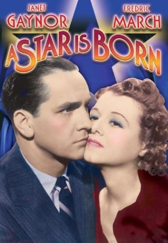 Star Is Born Janet Gaynor Fredric March Adolphe Menjou William A. Wellman