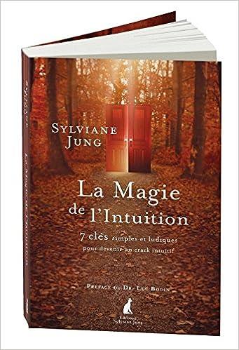 La magie de l'intuition Sylviane Jung