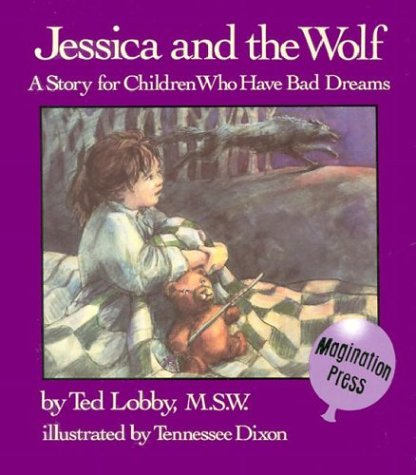 Jessica and the Wolf: A Story for Children Who Have Bad Dreams