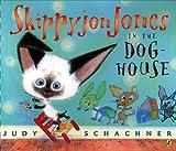 Skippyjon Jones in the Doghouse, Judy Schachner, 0142407496
