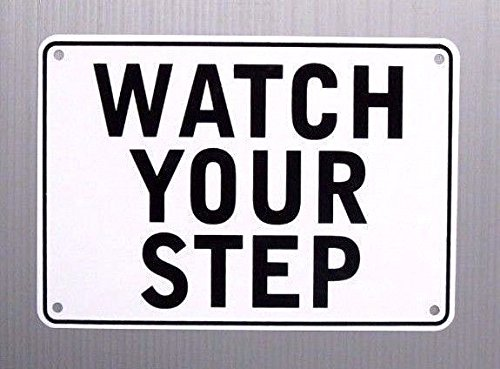 """WATCH YOUR STEP"" Warning Sign"