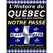 L'Histoire du QUÉBEC pour ne pas oublier NOTRE PASSÉ (French Edition)