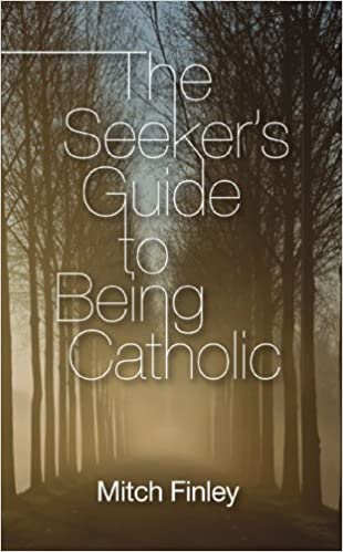 Seeker's Guide to Being Catholic