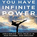You Have Infinite Power: Ultimate Success Through Energy, Passion, Purpose & the Principles of Taekwondo Audiobook by Chris Berlow, Paul Melella Jr., Nick Palumbo, Rick Wollman Narrated by Chris Berlow, Paul Melella Jr., Nick Palumbo, Rick Wollman