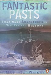 Fantastic Pasts: Imaginary Adventures in New Zealand History