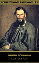 Leo Tolstoy: The Classics Collection [19 Novels And Novellas] (golden Deer Classics)