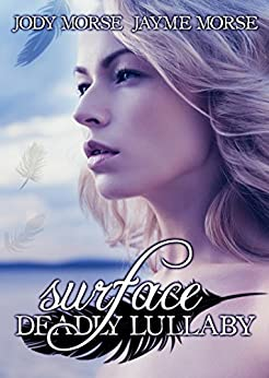 Surface (Deadly Lullaby #1) by [Morse, Jody, Morse, Jayme]