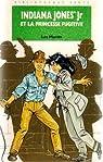 Indiana Jones Jr et la princesse fugitive par Martin