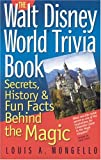 img - for The Walt Disney World Trivia Book: Secrets, History & Fun Facts Behind the Magic (Volume 1) book / textbook / text book