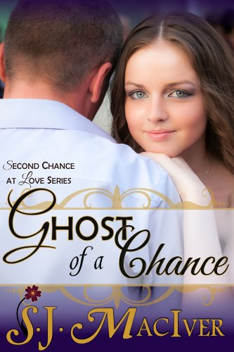 Book: Ghost of a Chance (Second Chance at Love Series, Book 2) by S.J. MacIver