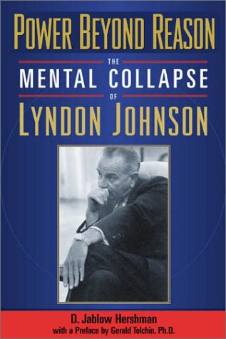 Power Beyond Reason: The Mental Collapse of Lyndon Johnson