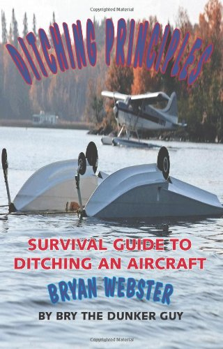 Ditching Principles: Survival Guide to Ditching an Aircraft