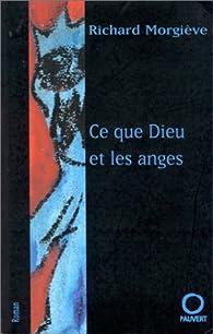 Ce que Dieu et les anges par Richard Morgiève