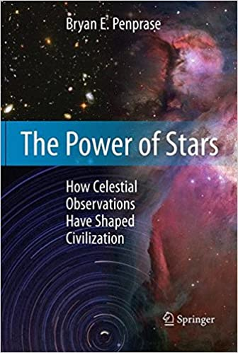 302d3c5d79a The Power of Stars  How Celestial Observations Have Shaped Civilization  2011th Edition