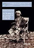 New Readings in the Literature of British India, C 1780-1947, , 389821673X