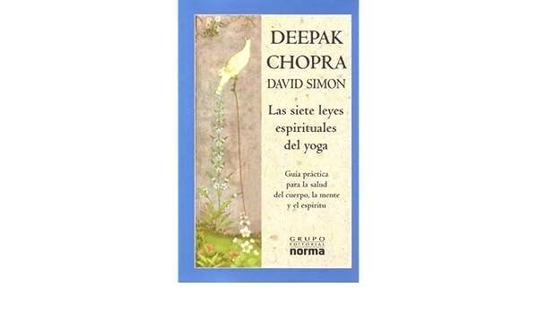 Las Siete Leyes Espirituales del Yoga: Guia Practica Para la ...
