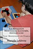 La pédagogie Montessori illustrée, édition luxe