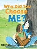 img - for Why Did You Choose Me? book / textbook / text book