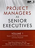 Project Managers As Senior Executives, Jean-Pierre Debourse and Russell D. Archibald, 1935589253