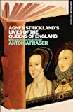 Agnes Strickland's Lives of the Queens of England, , 1441109471