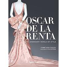 Oscar de la Renta: His Legendary World of Style