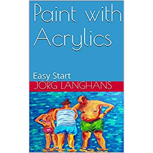 Paint with Acrylics: Easy Start