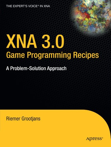 XNA 3.0 Game Programming Recipes: A Problem-Solution...