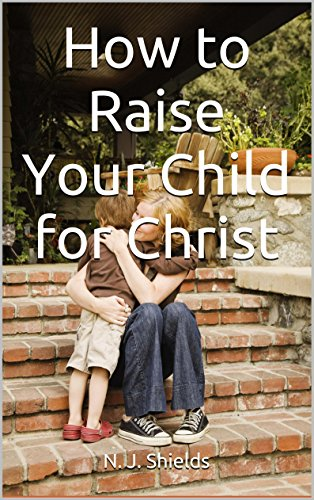 How to Raise Your Child for Christ